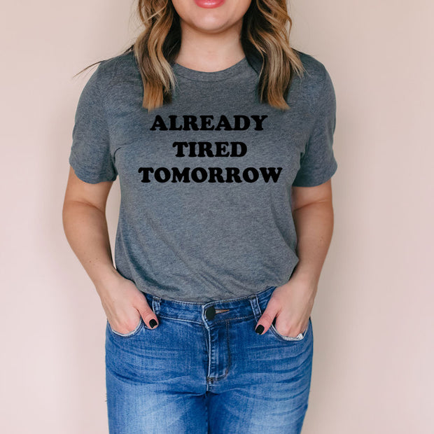 Already Tired Tomorrow Short Sleeve - Gray