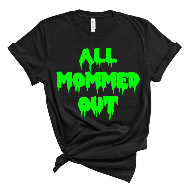 All Mommed Out Slime Tee