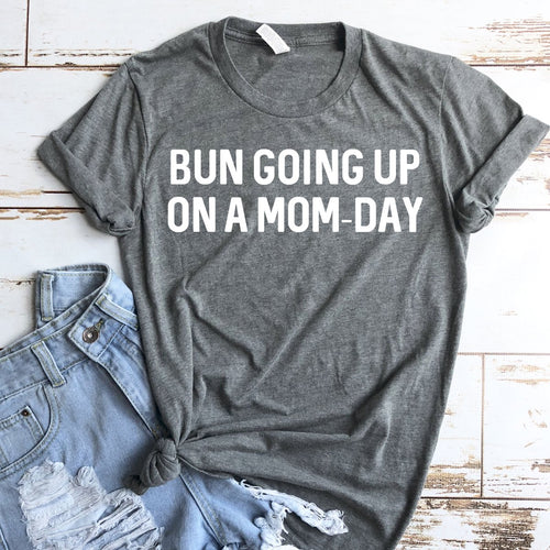 *NEW* Bun going up on a Mom-Day