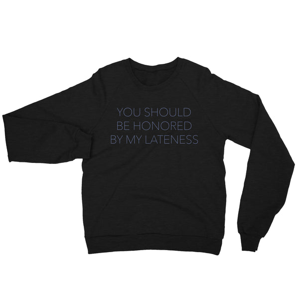 Honored by my Lateness Lightweight Pullover - MootsClothing, Funny, moots, kids fashion, cool kids clothes, mom life, motherhood, wine, baby clothes, children's clothes, childrens clothing, babies clothing, toddler clothing, you're my person, fashion, women's fashion, funny kids tee, mom, gift, toddler fashion, mother, parenthood, funny t shirts, funny shirts, funny shirt, coffee, humor, java, funny, caffeine, coffee jokes, coffee lover gifts, coffee t shirts, coffee shirts, kids shirts, toddler shirts, baby shirts, mom shirts, gifts for coffee lovers, gifts for wine lovers, wine shirts, coffee gifts, wine gifts, wine shirt, graphic tee,