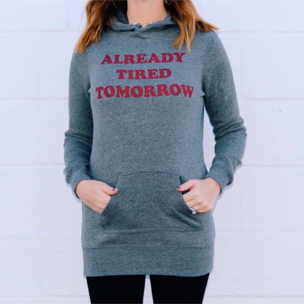 *NEW* Already Tired Tomorrow Sweatshirt Dress