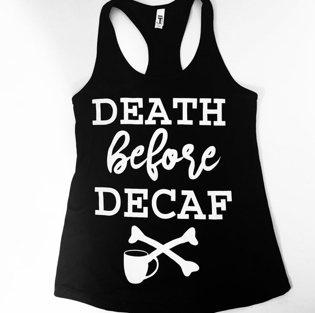 *RESTOCK* Death Before Decaf Tank - Black with White Ink