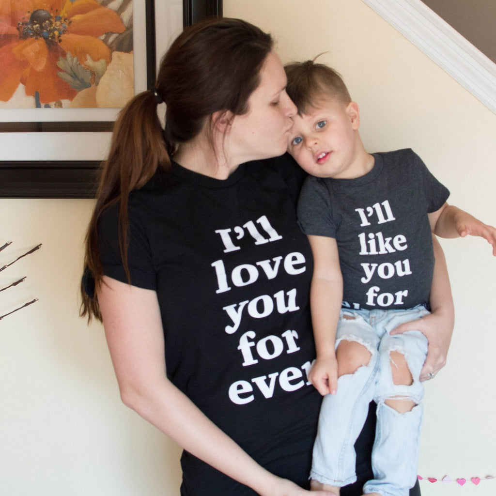 I'll like you for always - Kids - MootsClothing, Funny, moots, kids fashion, cool kids clothes, mom life, motherhood, wine, baby clothes, children's clothes, childrens clothing, babies clothing, toddler clothing, you're my person, fashion, women's fashion, funny kids tee, mom, gift, toddler fashion, mother, parenthood, funny t shirts, funny shirts, funny shirt, coffee, humor, java, funny, caffeine, coffee jokes, coffee lover gifts, coffee t shirts, coffee shirts, kids shirts, toddler shirts, baby shirts, mom shirts, gifts for coffee lovers, gifts for wine lovers, wine shirts, coffee gifts, wine gifts, wine shirt, graphic tee,