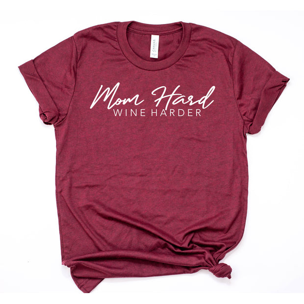 Mom Hard, Wine Harder Tee