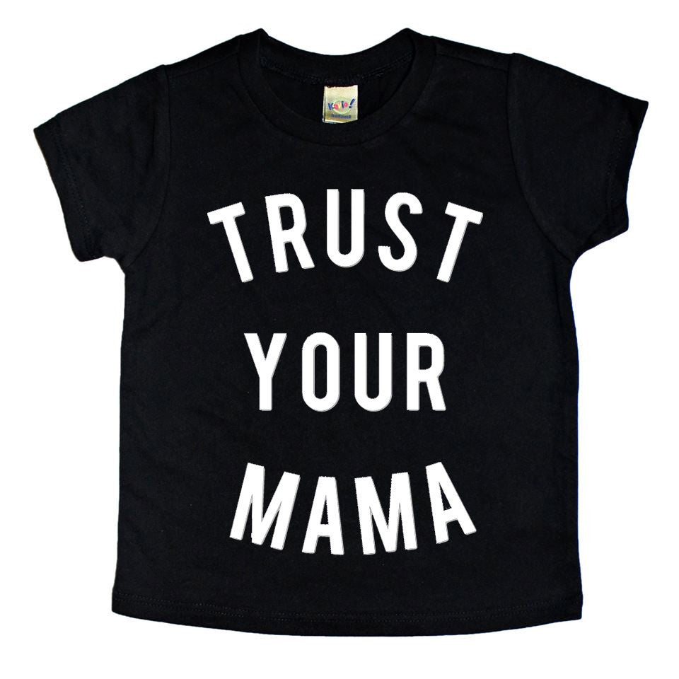 TRUST YOUR MAMA