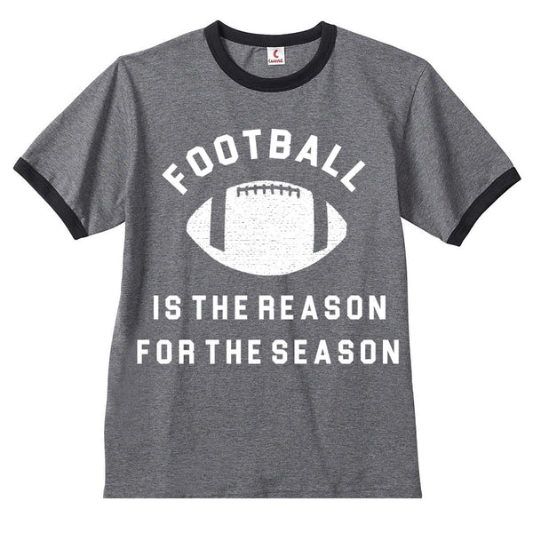 FOOTBALL IS THE REASON FOR THE SEASON - ADULT