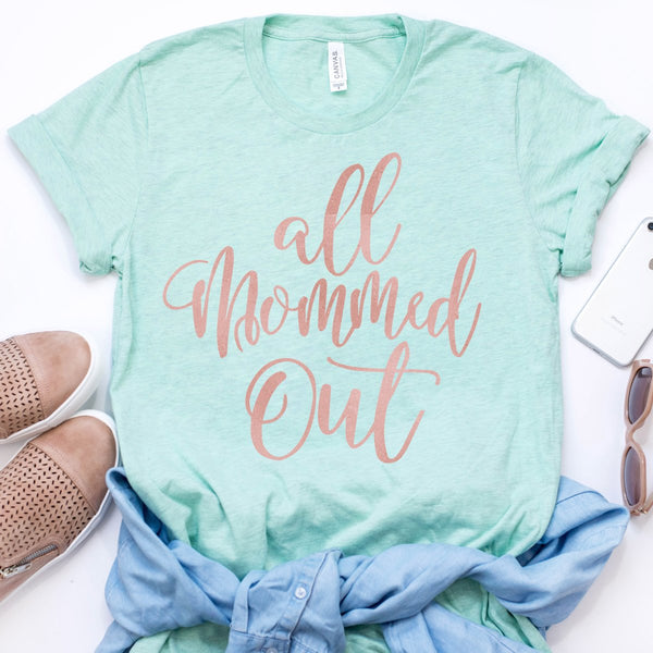 ALL MOMMED OUT TEE, ALL MOMMED OUT TSHIRT