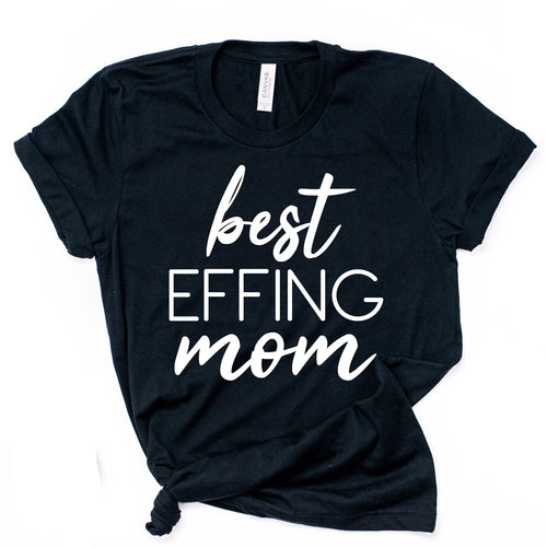 Best Effing Mom Short Sleeve