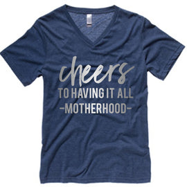CHEERS TO HAVING IT ALL tee