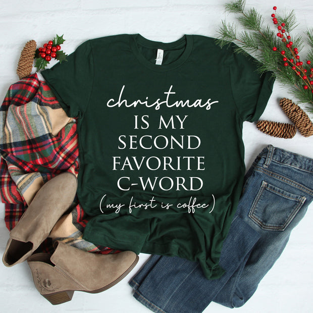 *NEW* Christmas is my Second Favorite C-Word Tee