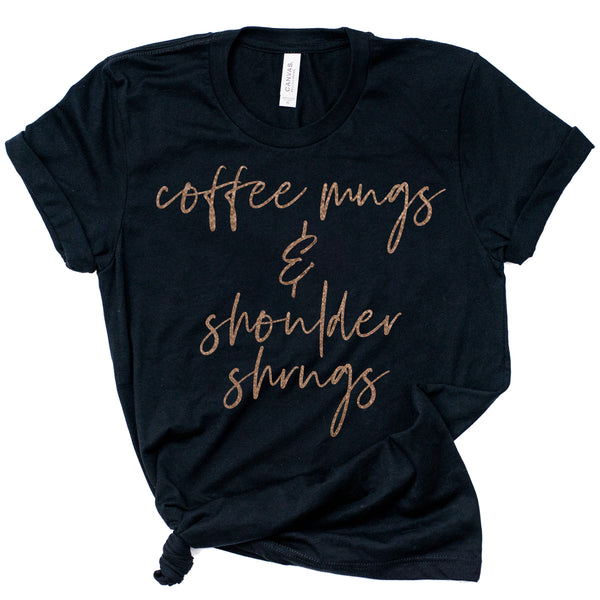COFFEE MUGS & SHOULDER SHRUGS (BLACK) TEE