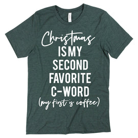 Christmas is my second favorite C-Word Tee - L, XL
