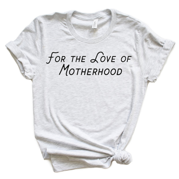 *NEW* For the Love of Motherhood Short Sleeve - Ash Gray
