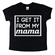 I GET IT FROM MY MAMA SHORT SLEEVE TEE