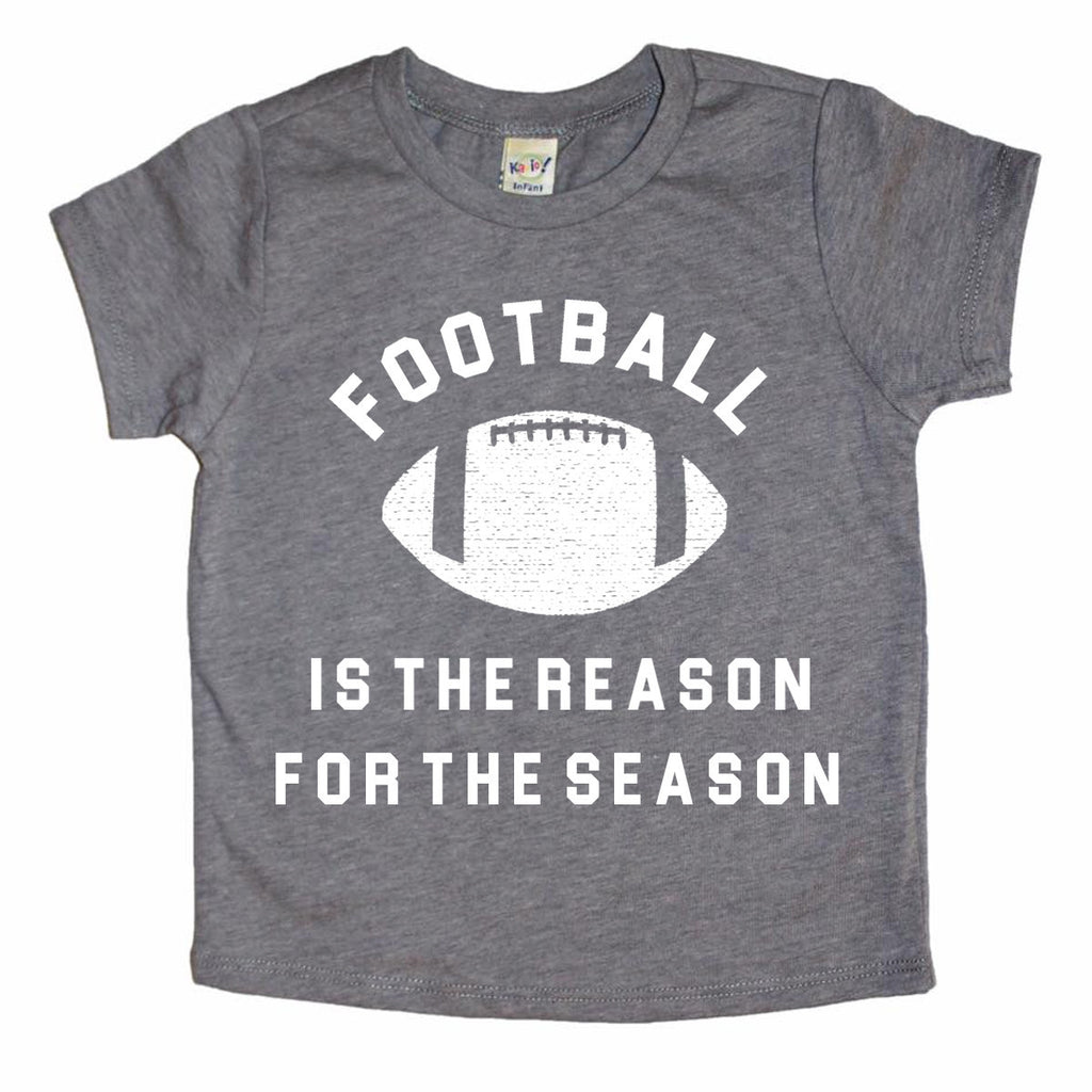 (PRE-ORDER) FOOTBALL IS THE REASON FOR THE SEASON - KIDS