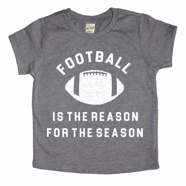 FOOTBALL IS THE REASON FOR THE SEASON - KIDS