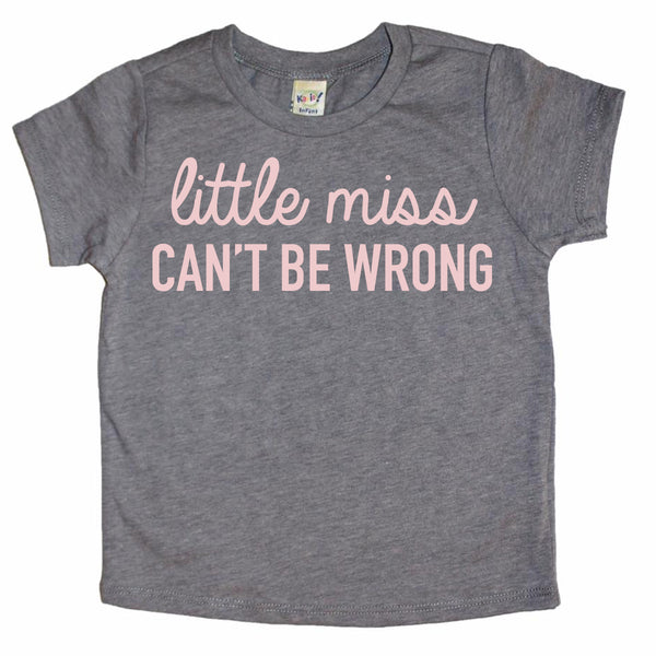 LITTLE MISS CAN'T BE WRONG SHORT SLEEVE TEE