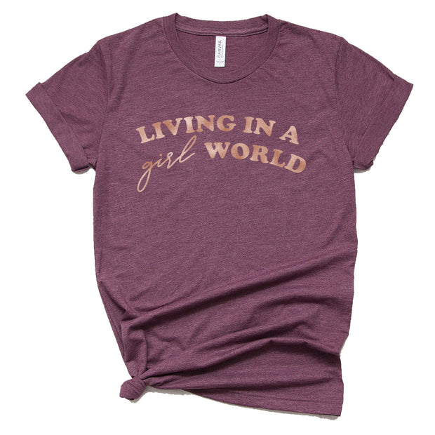*NEW* Living in a Girl World Tee - Maroon with Rose Gold Ink