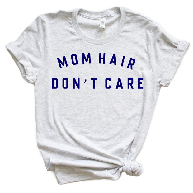 Mom Hair Don't Care Tee/Tank - Ash w/ Navy ink