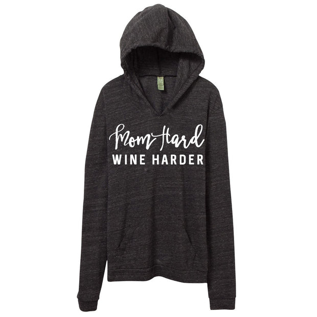 Mom Hard, Wine Harder Hoodie