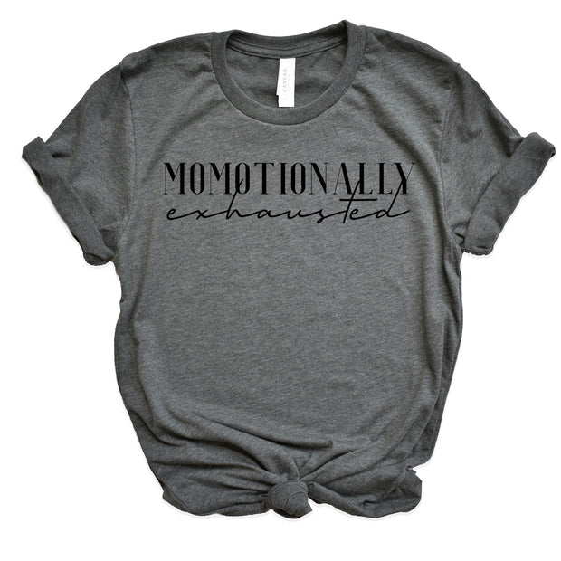 *NEW* Momotionally Exhausted Tee