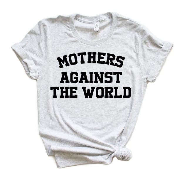 Mothers Against the World Tee - Ash
