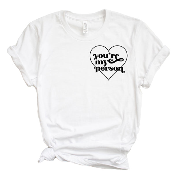*NEW* You're my person Short Sleeve - Adult