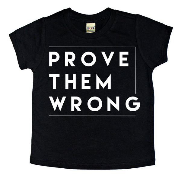 Prove them wrong Tee - MootsClothing, Funny, moots, kids fashion, cool kids clothes, mom life, motherhood, wine, baby clothes, children's clothes, childrens clothing, babies clothing, toddler clothing, you're my person, fashion, women's fashion, funny kids tee, mom, gift, toddler fashion, mother, parenthood, funny t shirts, funny shirts, funny shirt, coffee, humor, java, funny, caffeine, coffee jokes, coffee lover gifts, coffee t shirts, coffee shirts, kids shirts, toddler shirts, baby shirts, mom shirts, gifts for coffee lovers, gifts for wine lovers, wine shirts, coffee gifts, wine gifts, wine shirt, graphic tee,
