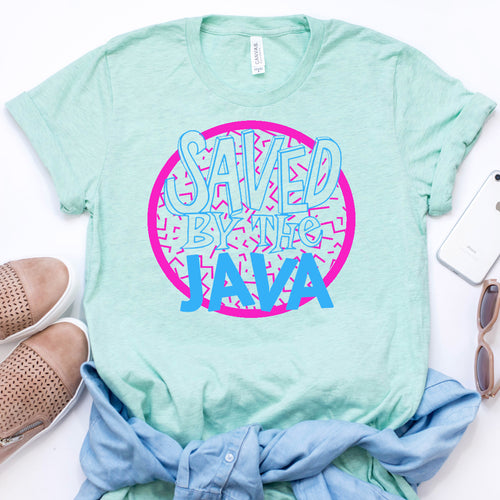 *NEW* Saved by the Java Tee