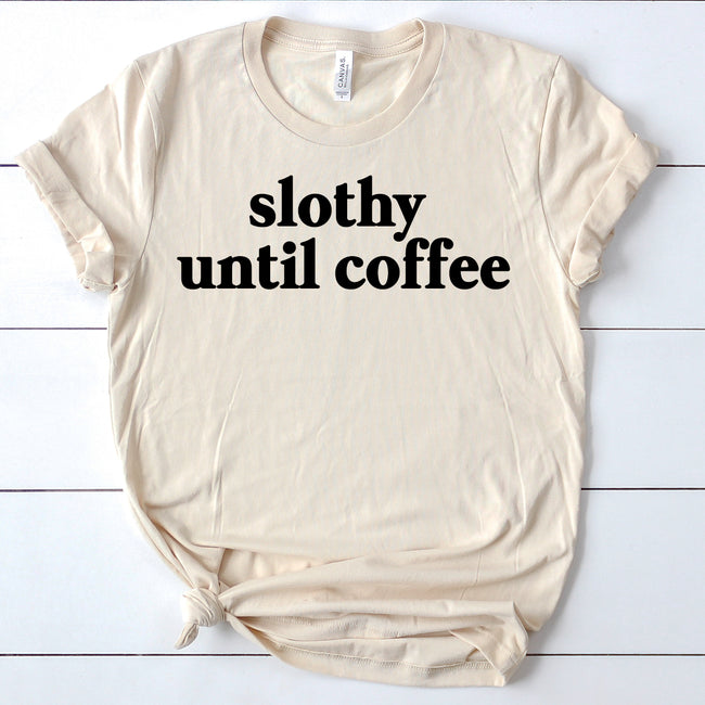 Slothy until Coffee Short Sleeve