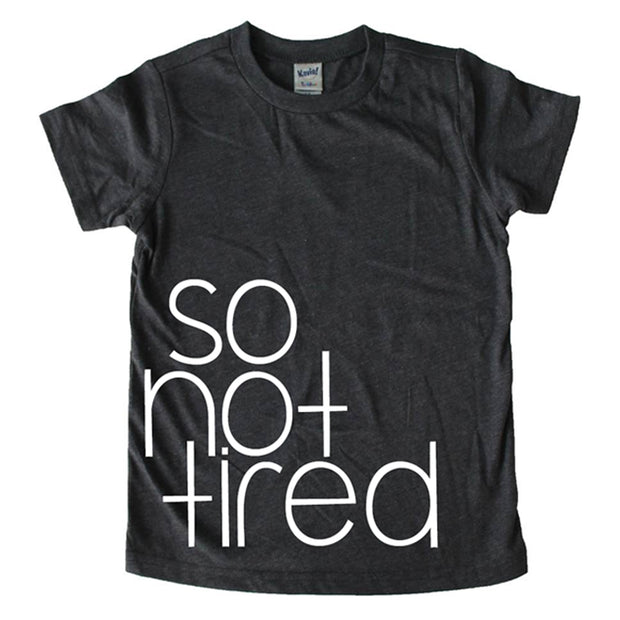 So not Tired Tee