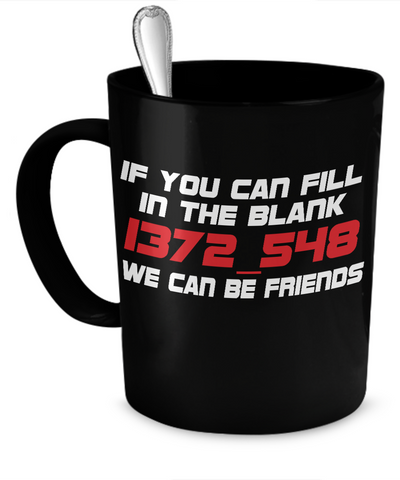 If you can fill 1372_548 Mug