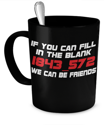 If you can fill 1843_572 Mug