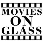 MOVIES ON GLASS
