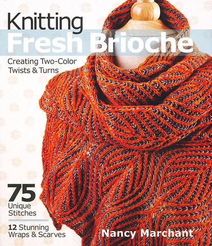 Knitting Fresh Brioche book by Nancy Marchant
