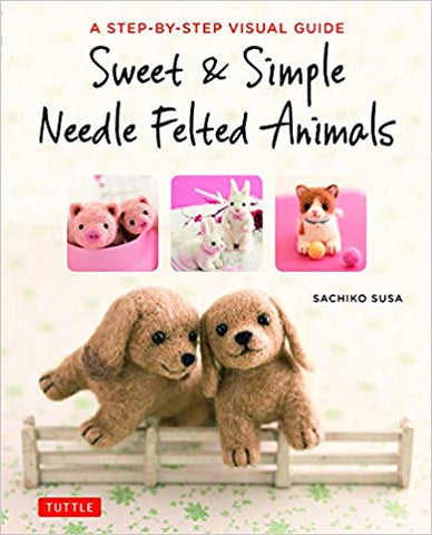 Sweet & Simple Needle Felted Friends book by Sachiko Susa
