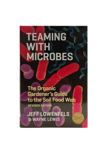 """Teaming with Microbes"" by Jeff Lowenfels"