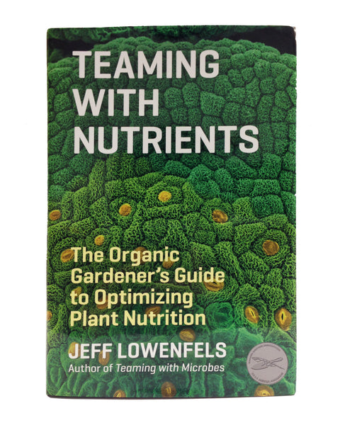 """Teaming with Nutrients"" by Jeff Lowenfels"