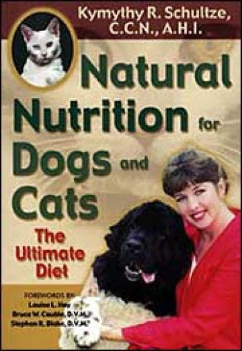 Ultimate Diet: Natural Nutrition For Dogs And Cats