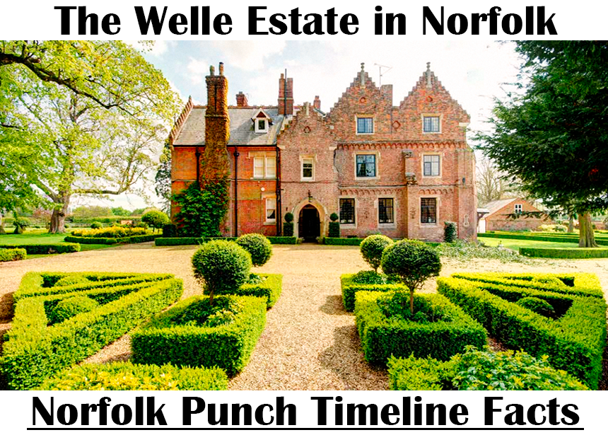Welle Estate Norfolk In 974 A.D Benedictine Monks first took possession of Welle Estate in Norfolk and established fascinating herb gardens.