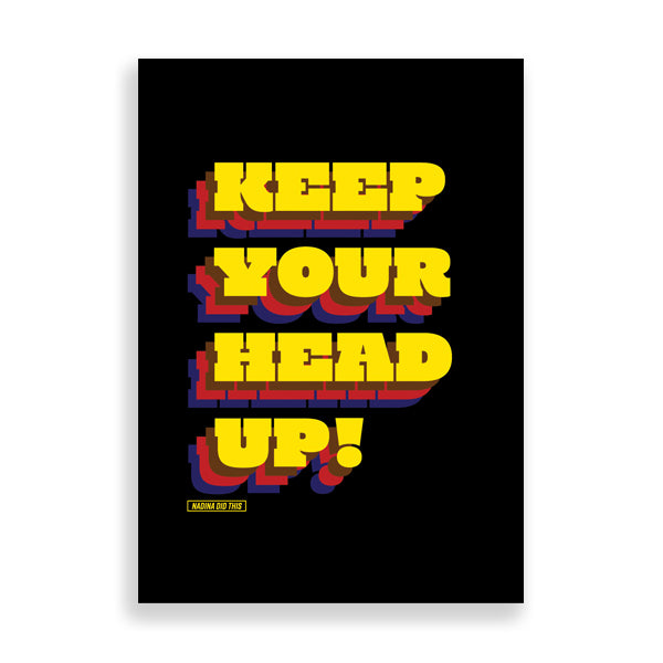 Keep your head head up art print by Nadina Did This