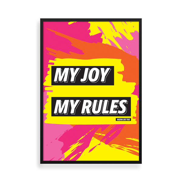 My Joy, My Rules framed art print by Nadina Did This