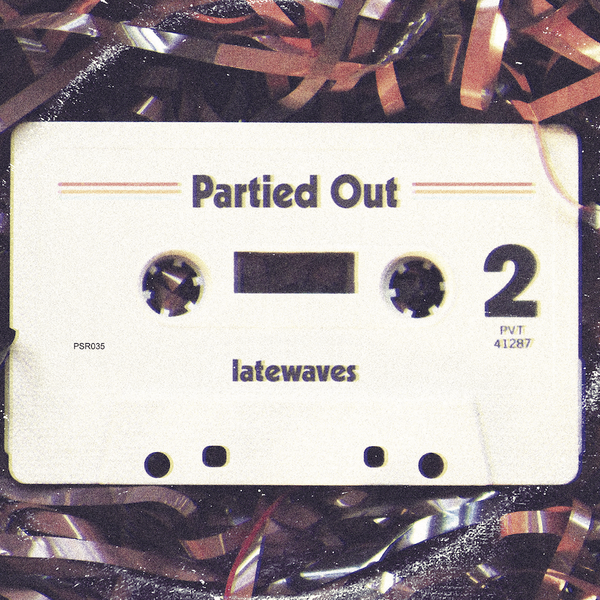 latewaves - Partied Out