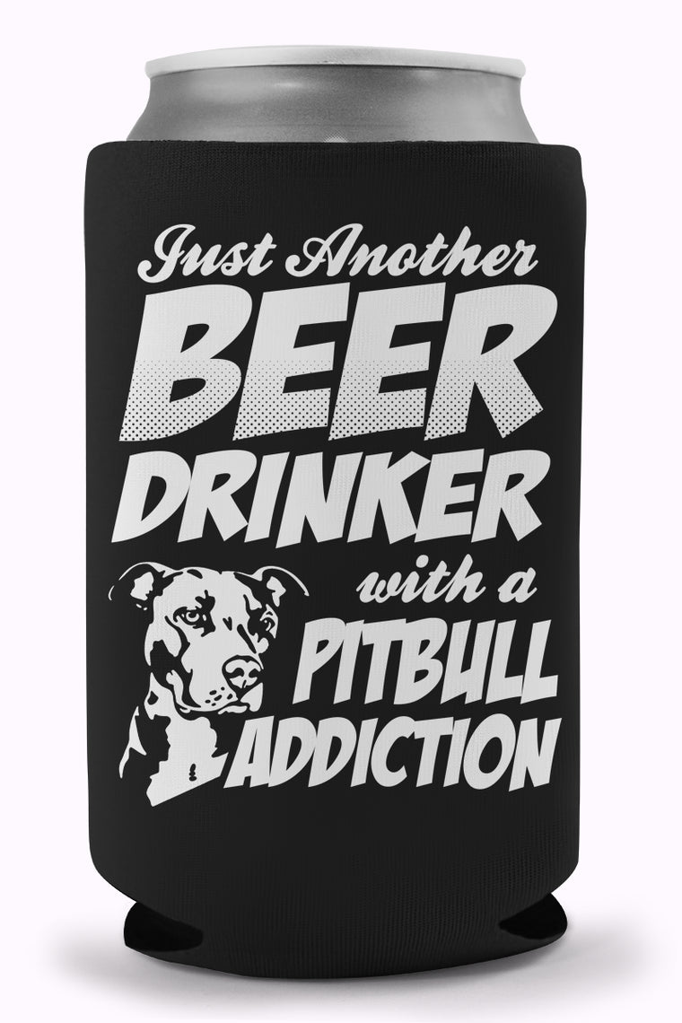 Beer Drinker Pitbull Addiction Koozie