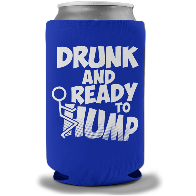 Drunk And Ready Koozie