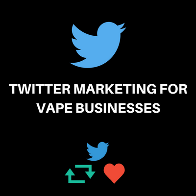 Twitter Marketing For Vape Businesses
