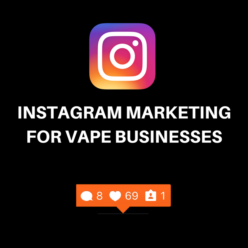 Instagram Marketing For Vape Businesses
