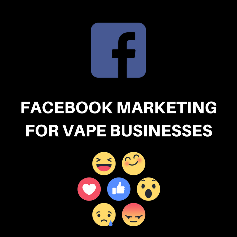 Facebook Marketing for Vape Businesses