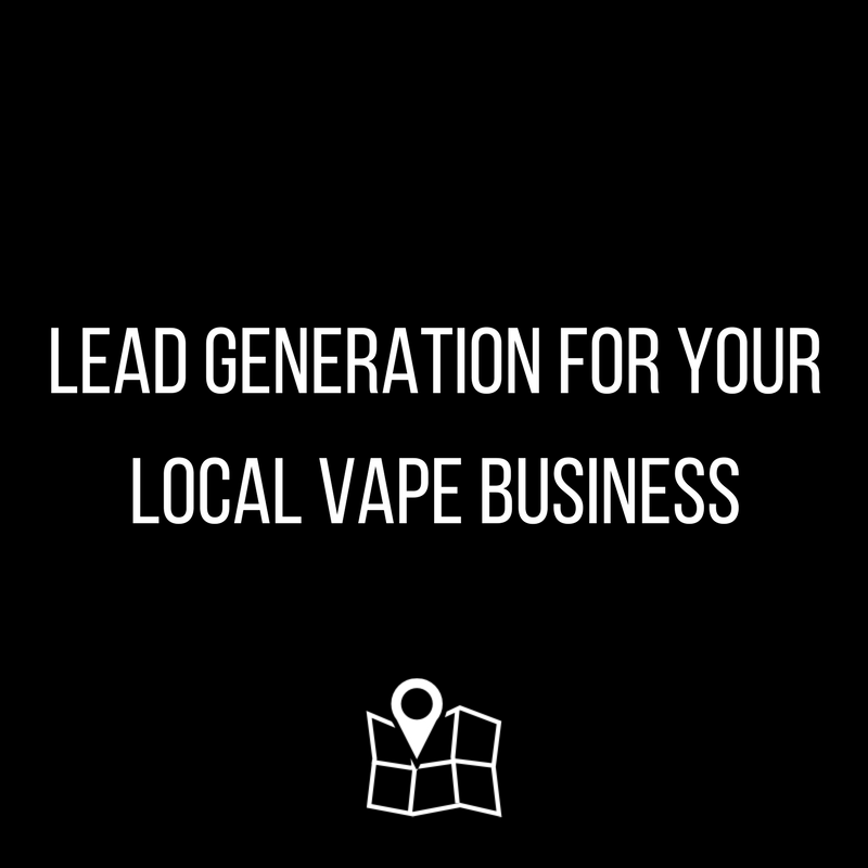 Leads for Your Local Vape Business