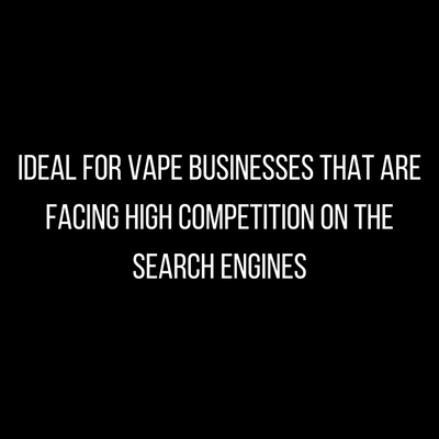 High Competition Vape Backlinks Package - vape seo and digital marketing